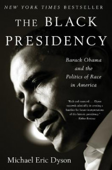 The Black Presidency av Michael Eric Dyson (Heftet)