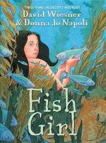 Fish Girl av David Wiesner (Innbundet)