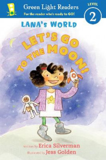 Lana's World: Let's Go to the Moon av Erica Silverman (Heftet)
