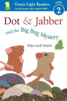 Dot and Jabber and the Big Bug Mystery GLR Level 2 av Ellen Stoll Walsh (Heftet)
