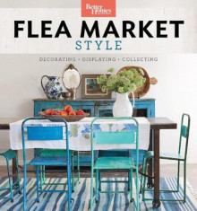 Better Homes and Gardens Flea Market Style av Better Homes & Gardens (Heftet)