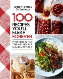 Better Homes and Gardens 100 Recipes You Will Make Forever av Better Homes & Gardens (Innbundet)