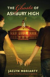 The Ghosts of Ashbury High av Jaclyn Moriarty (Heftet)