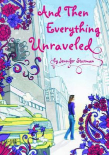 And Then Everything Unraveled av Jennifer Sturman (Innbundet)