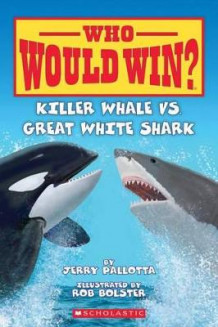 Killer Whale vs. Great White Shark av Jerry Pallotta (Heftet)