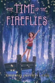 The Time of the Fireflies av Kimberley Griffiths Little (Innbundet)