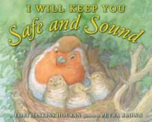 I Will Keep You Safe and Sound av Lori Haskins og Lori Haskins Houran (Innbundet)