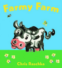 Farmy Farm av Chris Raschka (Pappbok)