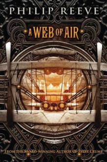 A Web of Air av Philip Reeve (Heftet)