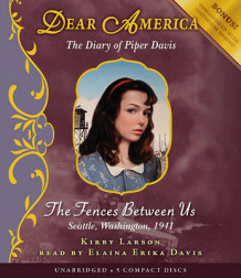 Dear America: The Fences Between Us - Audio av Kirby Larson (Lydbok-CD)