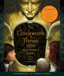 The Clockwork Three av Matthew Kirby (Lydbok-CD)