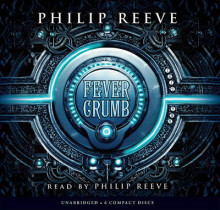 Fever Crumb av Philip Reeve (Lydbok-CD)