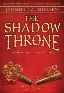 The Shadow Throne (the Ascendance Trilogy, Book 3) av Jennifer A Nielsen (Heftet)