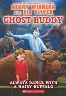 Ghost Buddy #4: Always Dance with a Hairy Buffalo av Henry Winkler (Heftet)