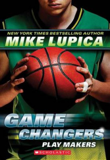Game Changers #2: Play Makers av Mike Lupica (Heftet)