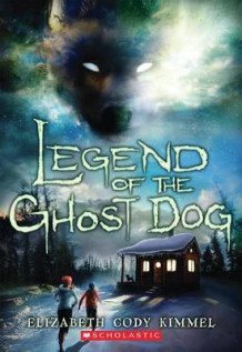 Legend of the Ghost Dog av Elizabeth Cody Kimmel (Heftet)