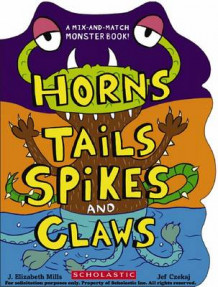 Horns, Tails, Spikes, and Claws av J Elizabeth Mills (Pappbok)