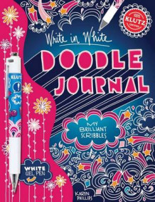 Doodle Journal Write in White av Karen Phillips (Blandet mediaprodukt)