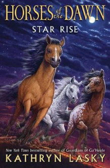 Horses of the Dawn #2: Star Rise av Kathryn Lasky (Innbundet)