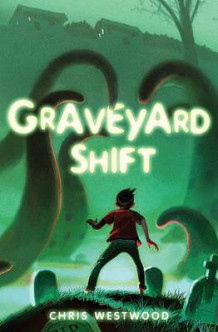 Graveyard Shift av Chris Westwood (Innbundet)