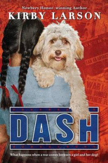 Dash (Dogs of World War II) av Kirby Larson (Innbundet)