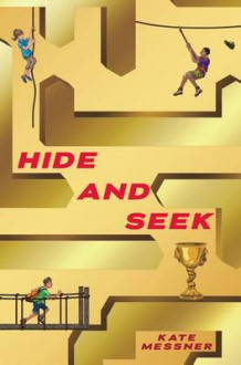 Hide and Seek av Kate Messner (Innbundet)