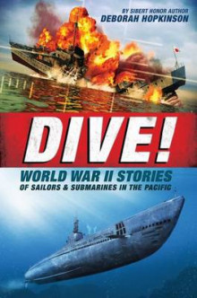 Dive! World War II Stories of Sailors & Submarines in the Pacific av Deborah Hopkinson (Innbundet)