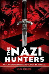 The Nazi Hunters: How a Team of Spies and Survivors Captured the World's Most Notorious Nazis av Neal Bascomb (Innbundet)