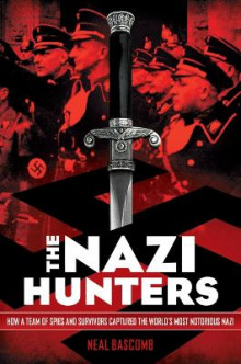 The Nazi Hunters: How a Team of Spies and Survivors Captured the World's Most Notorious Nazis av Neal Bascomb (Heftet)