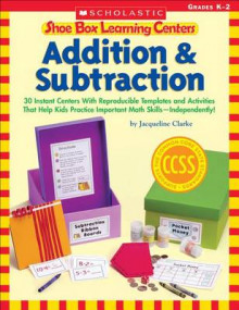 Shoe Box Learning Centers: Addition & Subtraction av Immacula Rhodes og Jacqueline Clarke (Heftet)