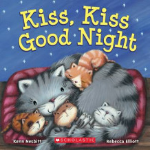 Kiss, Kiss Good Night av Kenn Nesbitt (Pappbok)