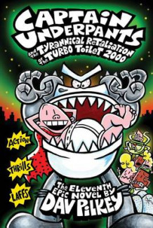 Captain Underpants and the Tyrannical Retaliation of the Turbo Toilet 2000 av Dav Pilkey (Innbundet)