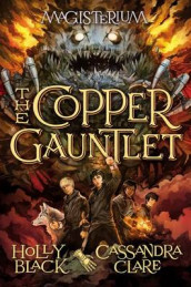 The Copper Gauntlet (Magisterium #2) av Holly Black og Simon and Schuster (Innbundet)