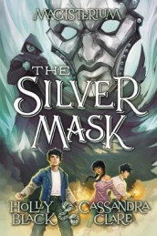 The Silver Mask (Magisterium, Book 4), Volume 4 av Holly Black og Cassandra Clare (Innbundet)