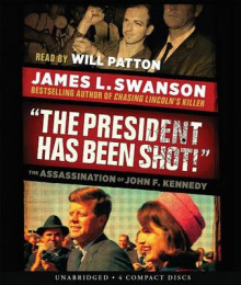 The President Has Been Shot! av James L Swanson (Lydbok-CD)