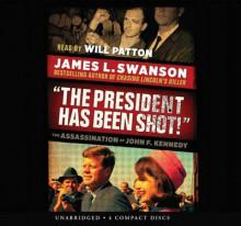 The President Has Been Shot!: The Assassination of John F. Kennedy - Audio Library Edition av James L Swanson (Lydbok-CD)