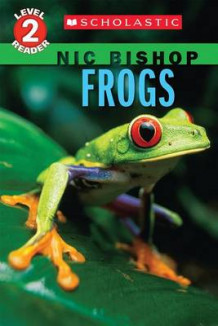 Frogs (Scholastic Reader, Level 2: Nic Bishop #4) av Nic Bishop (Heftet)