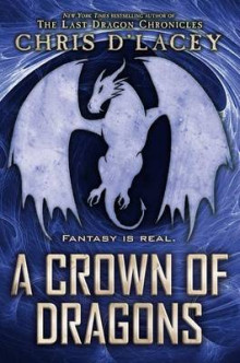 A Crown of Dragons (Ufiles #3) av Chris D'Lacey (Innbundet)