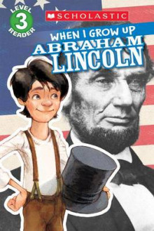 Scholastic Reader Level 3: When I Grow Up: Abraham Lincoln av Annmarie Anderson (Heftet)