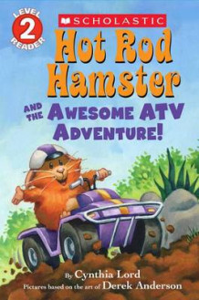 Hot Rod Hamster and the Awesome ATV Adventure! av Cynthia Lord (Heftet)