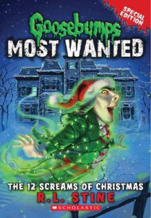 Goosebumps Most Wanted - the 12 Screams of Christmas av R. L. Stine (Heftet)