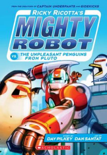Ricky Ricotta's Mighty Robot vs. the Unpleasant Penguins from Pluto (Ricky Ricotta's Mighty Robot #9) av Dav Pilkey (Heftet)