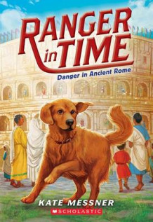 Danger in Ancient Rome (Ranger in Time #2) av Kate Messner (Heftet)