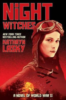 Night Witches: A Novel of World War II av Kathryn Lasky (Innbundet)