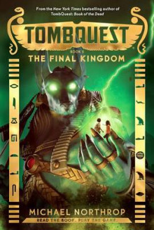 The Final Kingdom (Tombquest, Book 5) av Michael Northrop (Innbundet)