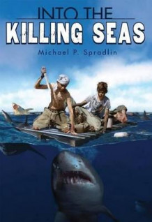 Into the Killing Seas av Michael P Spradlin (Innbundet)