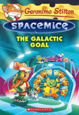 Omslag - The Galactic Goal (Geronimo Stilton Spacemice #4)