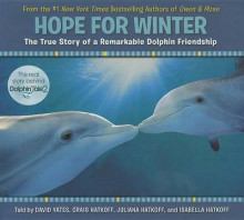 Hope for Winter: The True Story of a Remarkable Dolphin Friendship av David Yates og Craig Hatkoff (Innbundet)