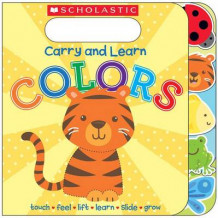 Carry and Learn Colors av Inc. Scholastic og Various (Pappbok)