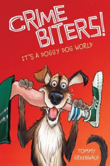 It's a Doggy Dog World (Crimebiters #2) av Tom Greenwald (Innbundet)
